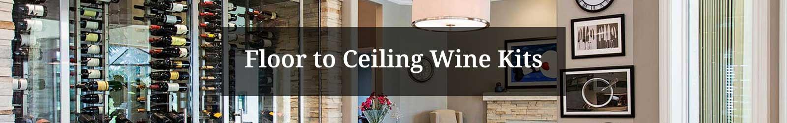 Floor to Ceiling Wine Kits