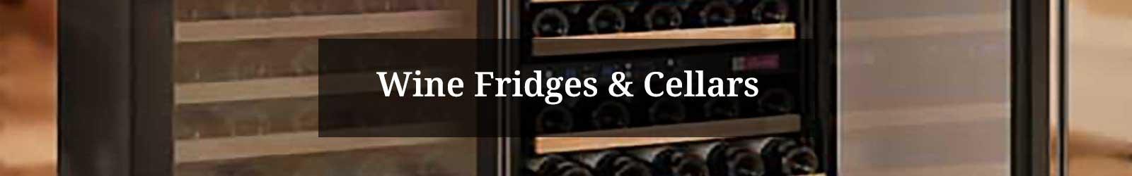 Wine Fridges and Cellars